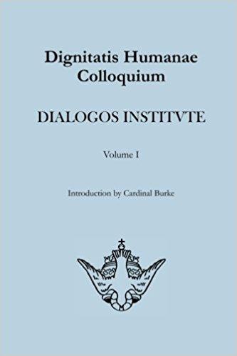 Dignitatis Humane Colloquium- Dialogos Institute Collection Volume I